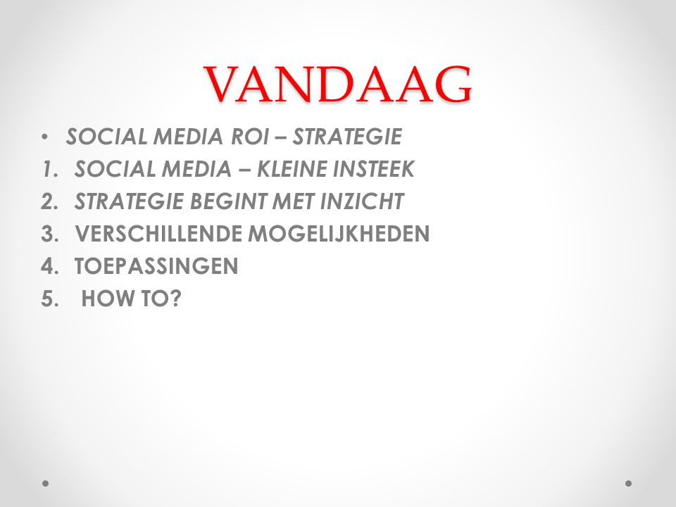 VANDAAG SOCIAL MEDIA ROI – STRATEGIE SOCIAL MEDIA – KLEINE INSTEEK