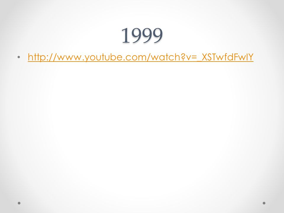 1999 http://www.youtube.com/watch v=_XSTwfdFwIY