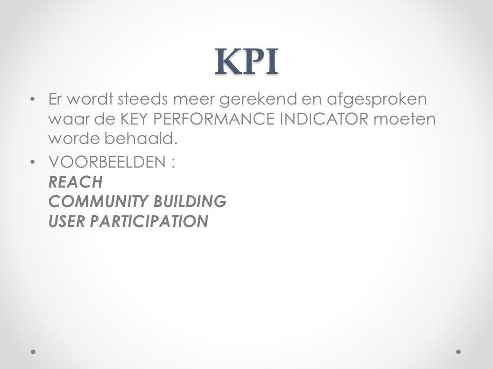 KPI Er wordt steeds meer gerekend en afgesproken waar de KEY PERFORMANCE INDICATOR moeten worde behaald.