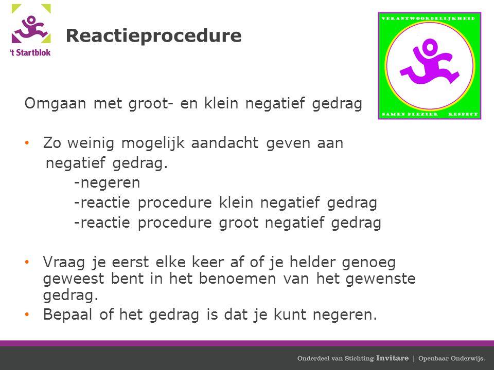 Reactieprocedure Omgaan met groot- en klein negatief gedrag