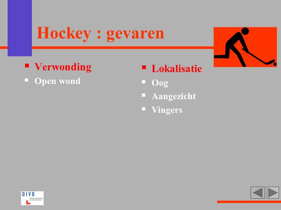 Hockey : gevaren Verwonding Lokalisatie Open wond Oog Aangezicht
