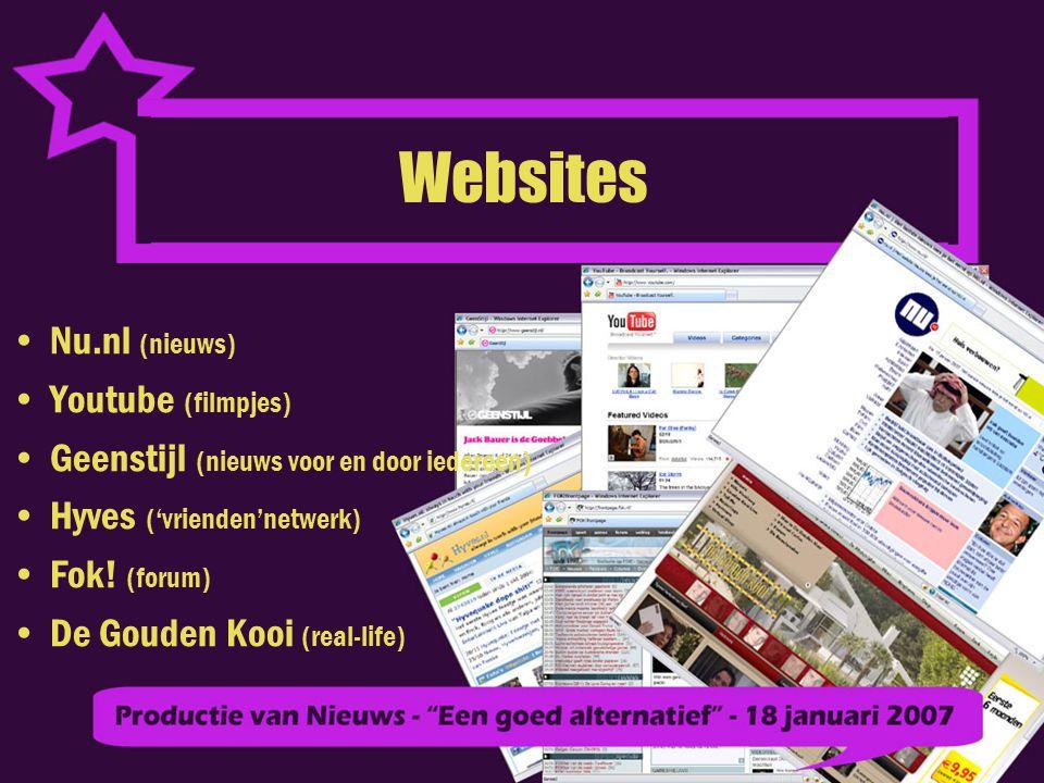 Websites Nu.nl (nieuws) Youtube (filmpjes)