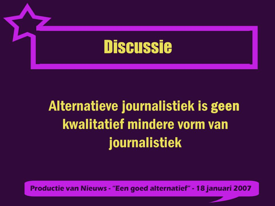 Discussie Alternatieve journalistiek is geen kwalitatief mindere vorm van journalistiek