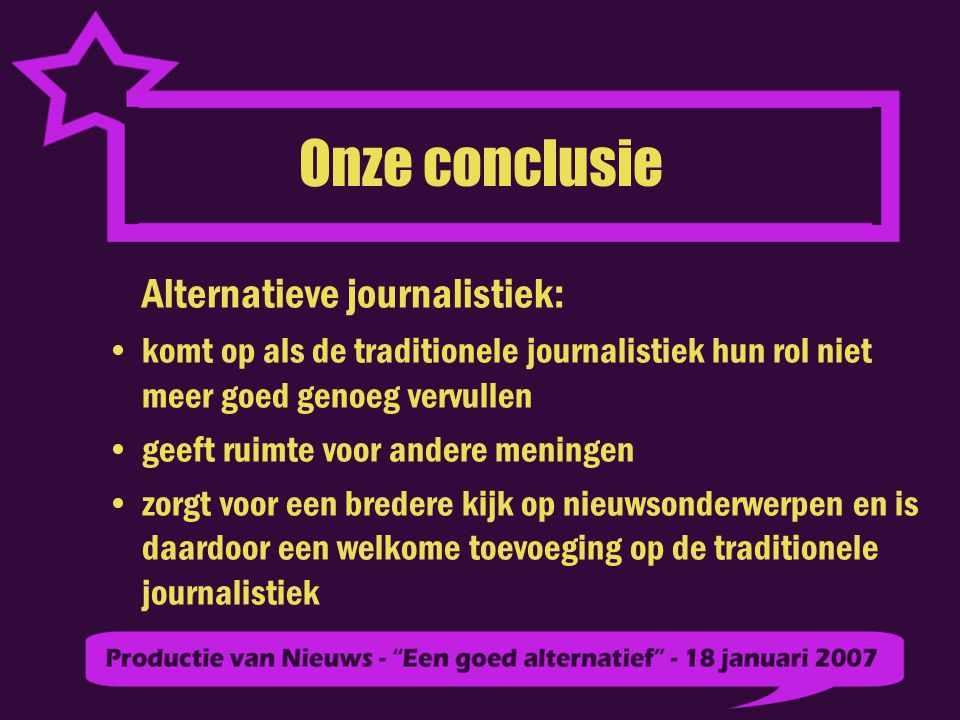 Onze conclusie Alternatieve journalistiek: