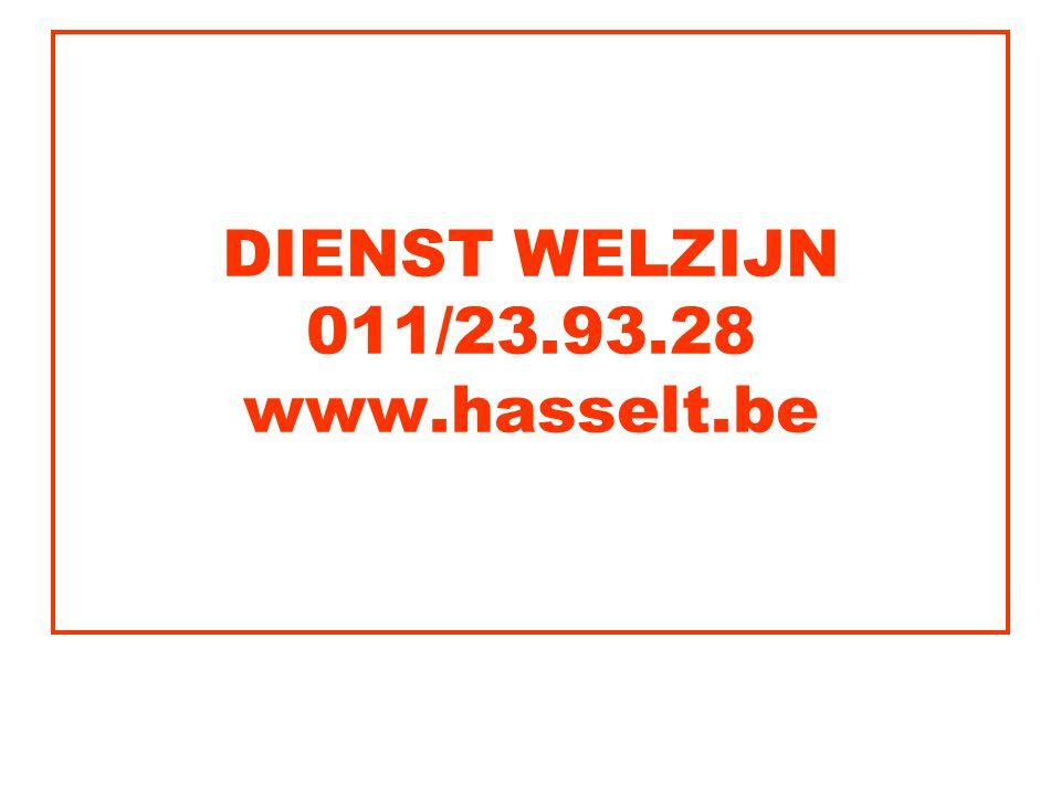 DIENST WELZIJN 011/23.93.28 www.hasselt.be