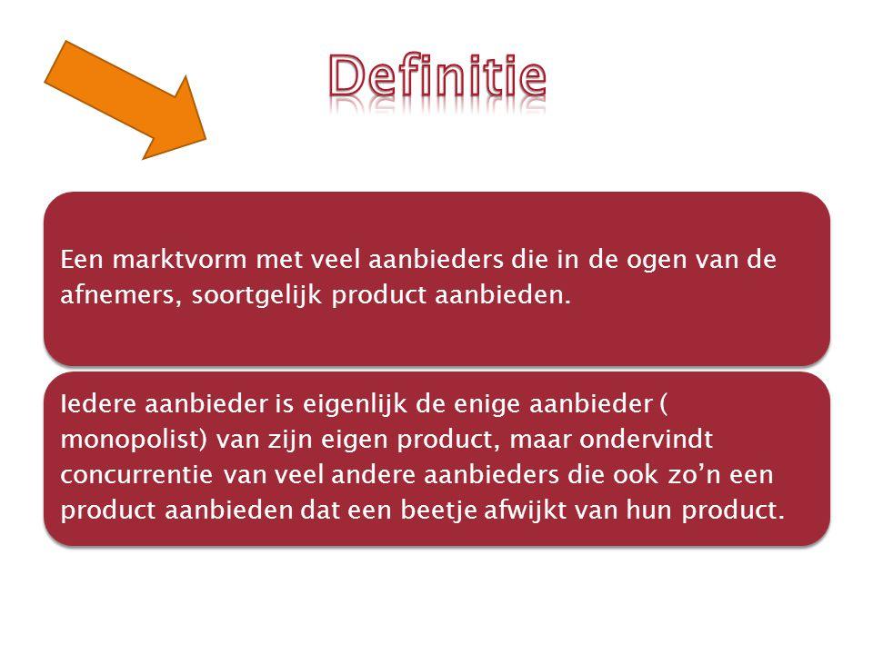 Definitie Een marktvorm met veel aanbieders die in de ogen van de afnemers, soortgelijk product aanbieden.