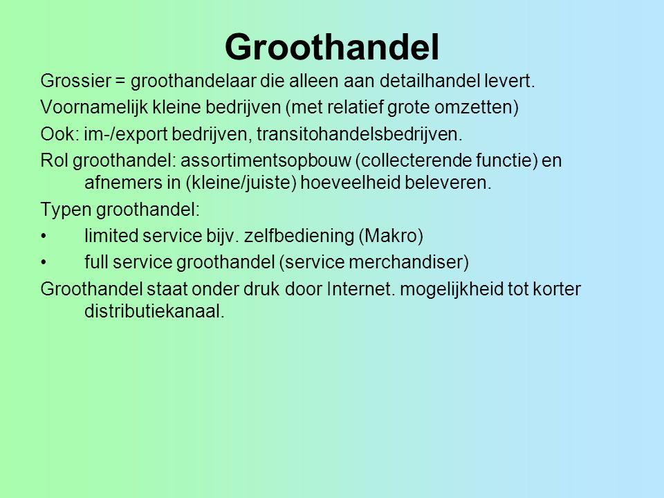 Groothandel Grossier = groothandelaar die alleen aan detailhandel levert. Voornamelijk kleine bedrijven (met relatief grote omzetten)