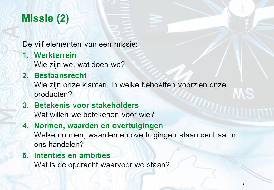 Missie (2) De vijf elementen van een missie: