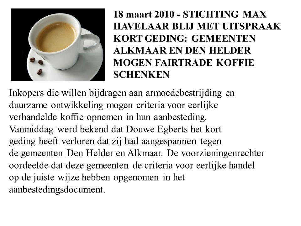 18 maart 2010 - STICHTING MAX HAVELAAR BLIJ MET UITSPRAAK. KORT GEDING: GEMEENTEN. ALKMAAR EN DEN HELDER.