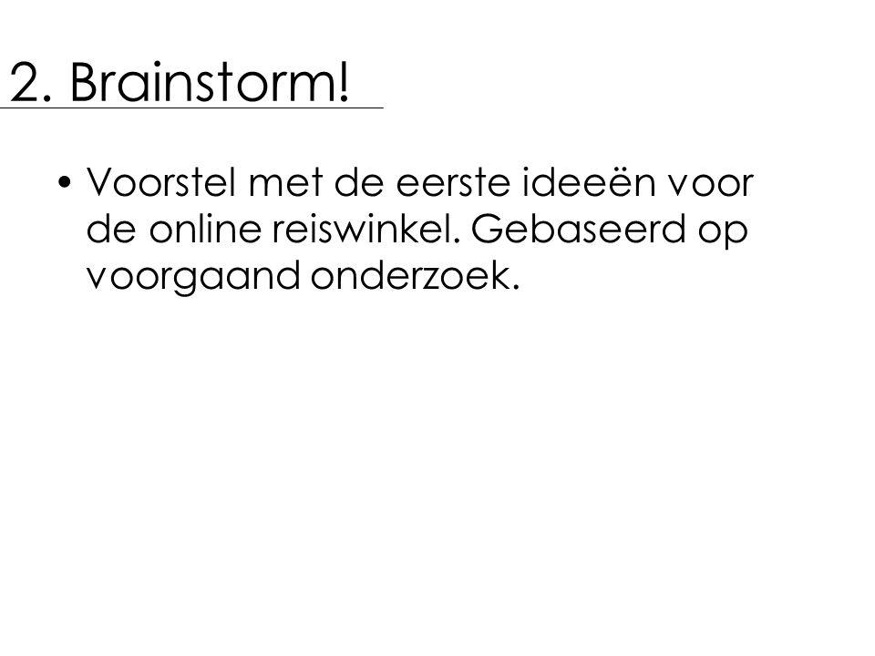 2. Brainstorm. Voorstel met de eerste ideeën voor de online reiswinkel.