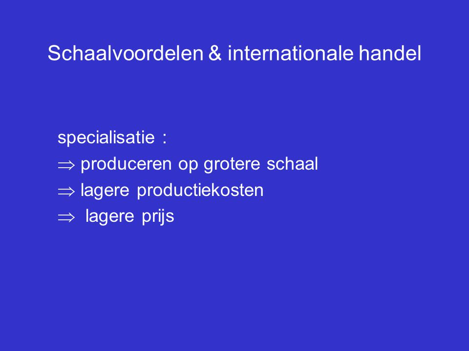 Schaalvoordelen & internationale handel