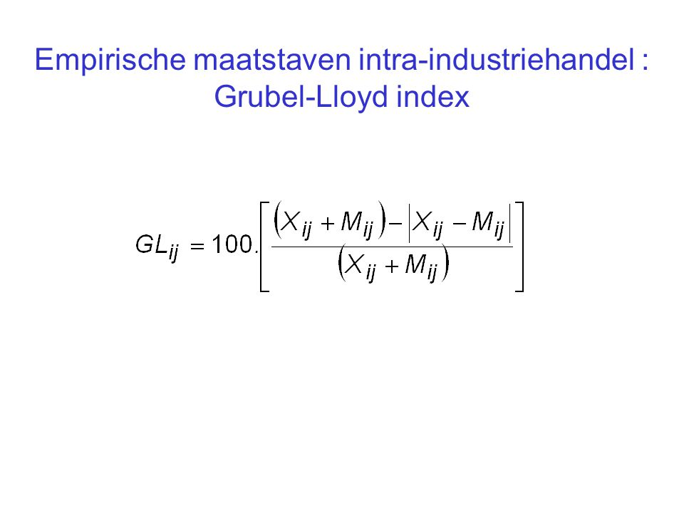 Empirische maatstaven intra-industriehandel : Grubel-Lloyd index