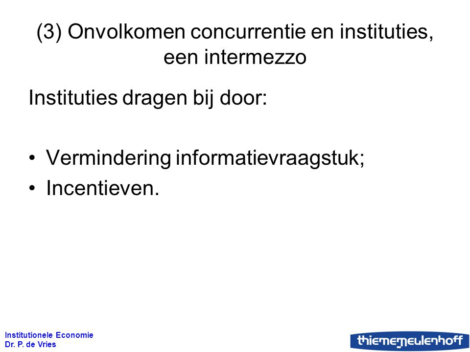 (3) Onvolkomen concurrentie en instituties, een intermezzo