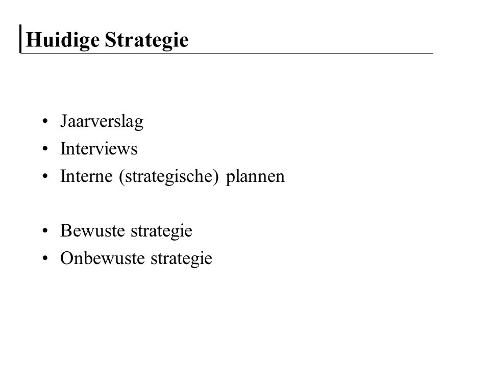Huidige Strategie Jaarverslag Interviews