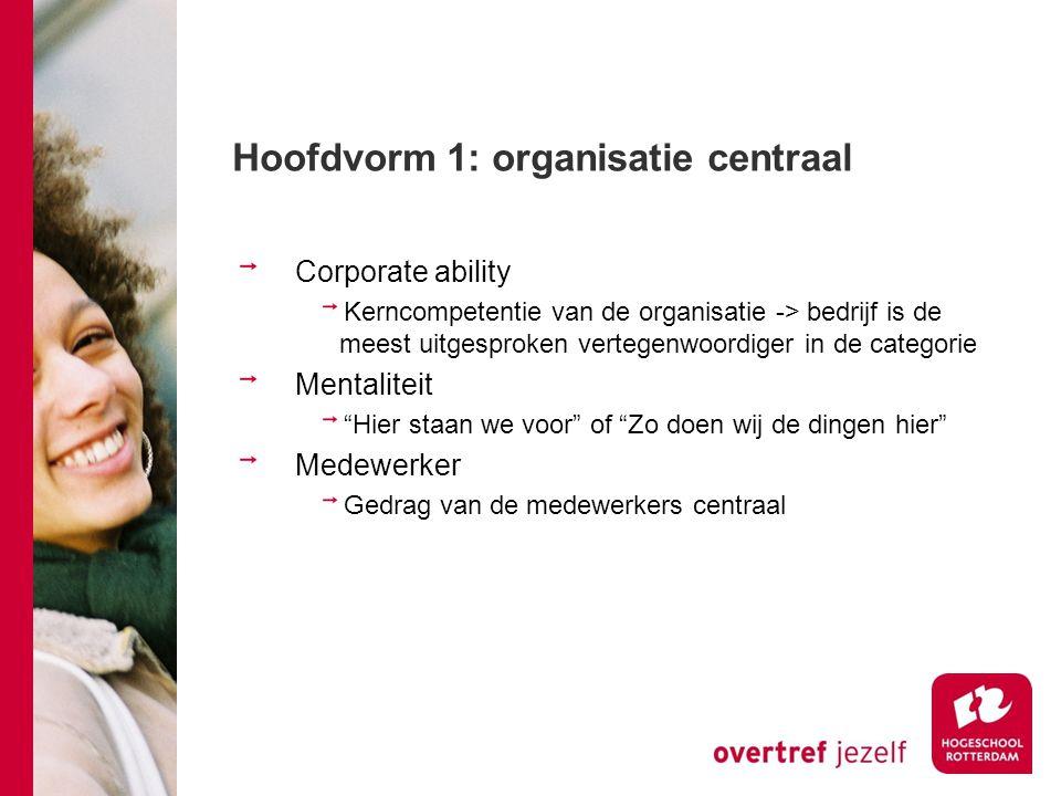 Hoofdvorm 1: organisatie centraal