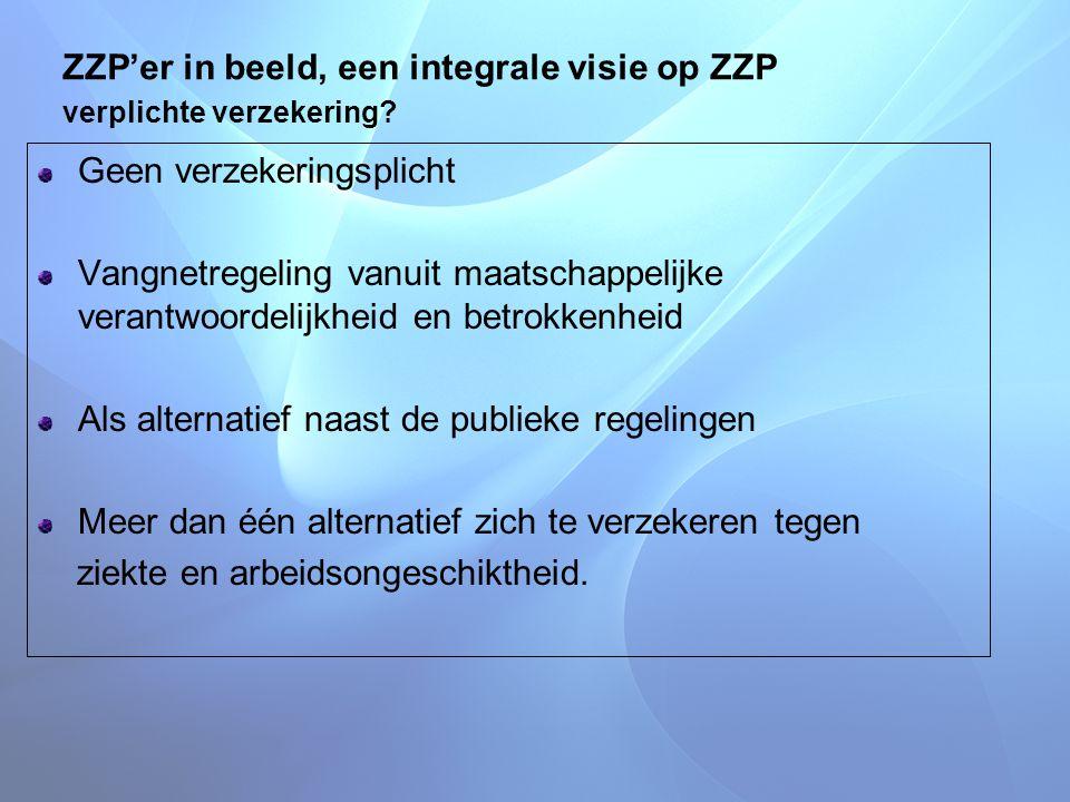 ZZP'er in beeld, een integrale visie op ZZP verplichte verzekering