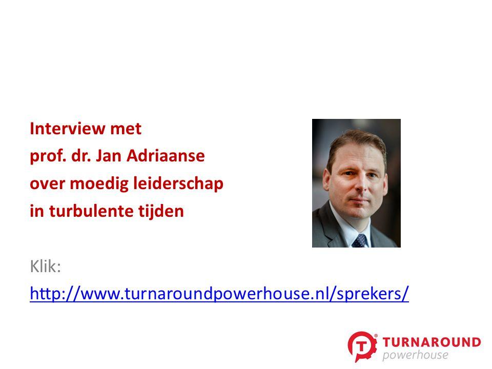 Interview met prof. dr. Jan Adriaanse. over moedig leiderschap.