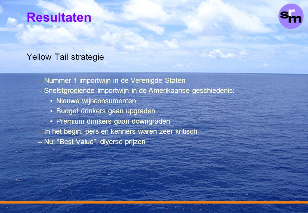 Resultaten Yellow Tail strategie