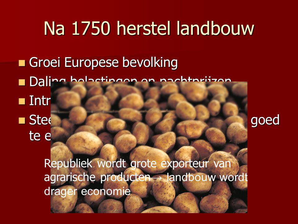 Na 1750 herstel landbouw Groei Europese bevolking