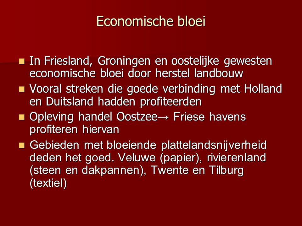 Economische bloei In Friesland, Groningen en oostelijke gewesten economische bloei door herstel landbouw.