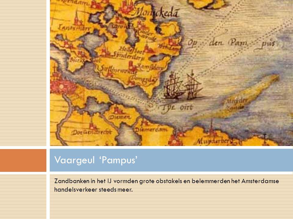 Vaargeul 'Pampus' Zandbanken in het IJ vormden grote obstakels en belemmerden het Amsterdamse handelsverkeer steeds meer.