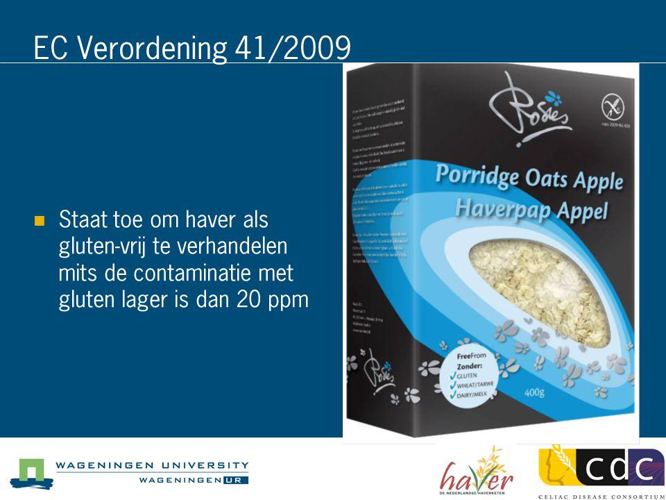 EC Verordening 41/2009 Staat toe om haver als gluten-vrij te verhandelen mits de contaminatie met gluten lager is dan 20 ppm.