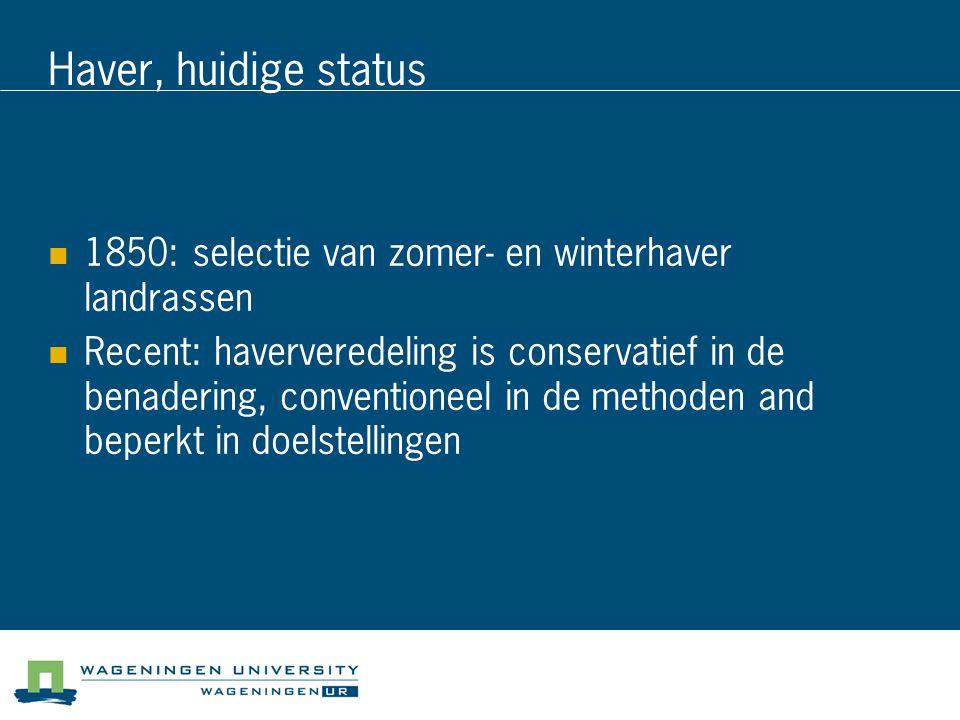 Haver, huidige status 1850: selectie van zomer- en winterhaver landrassen.