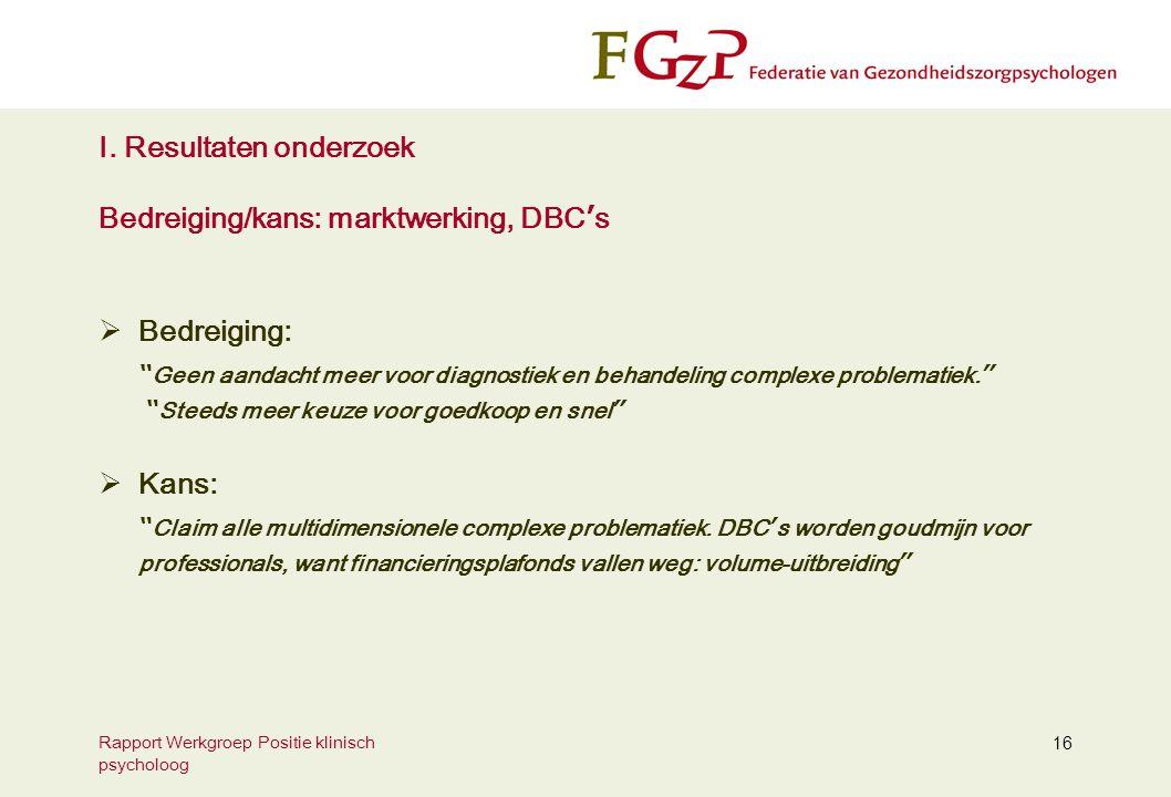 I. Resultaten onderzoek Bedreiging/kans: marktwerking, DBC's