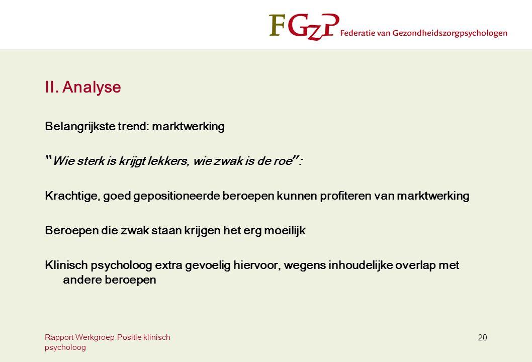 II. Analyse Belangrijkste trend: marktwerking