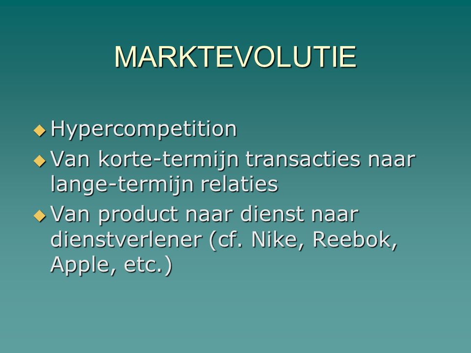 MARKTEVOLUTIE Hypercompetition