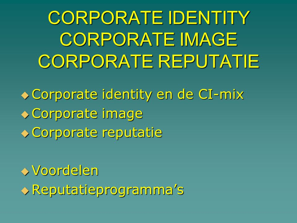 CORPORATE IDENTITY CORPORATE IMAGE CORPORATE REPUTATIE