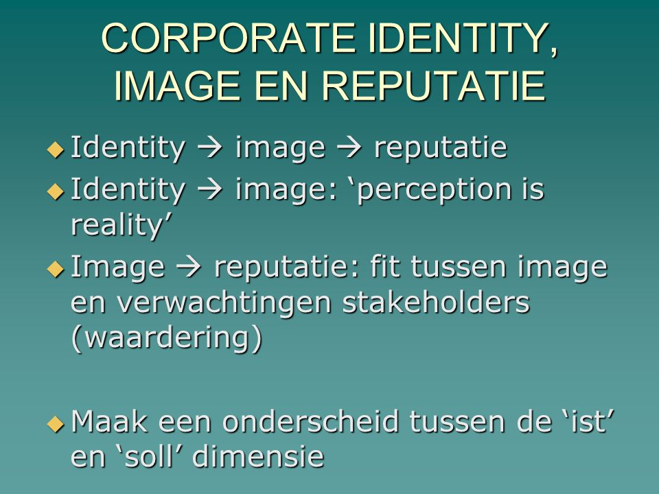 CORPORATE IDENTITY, IMAGE EN REPUTATIE