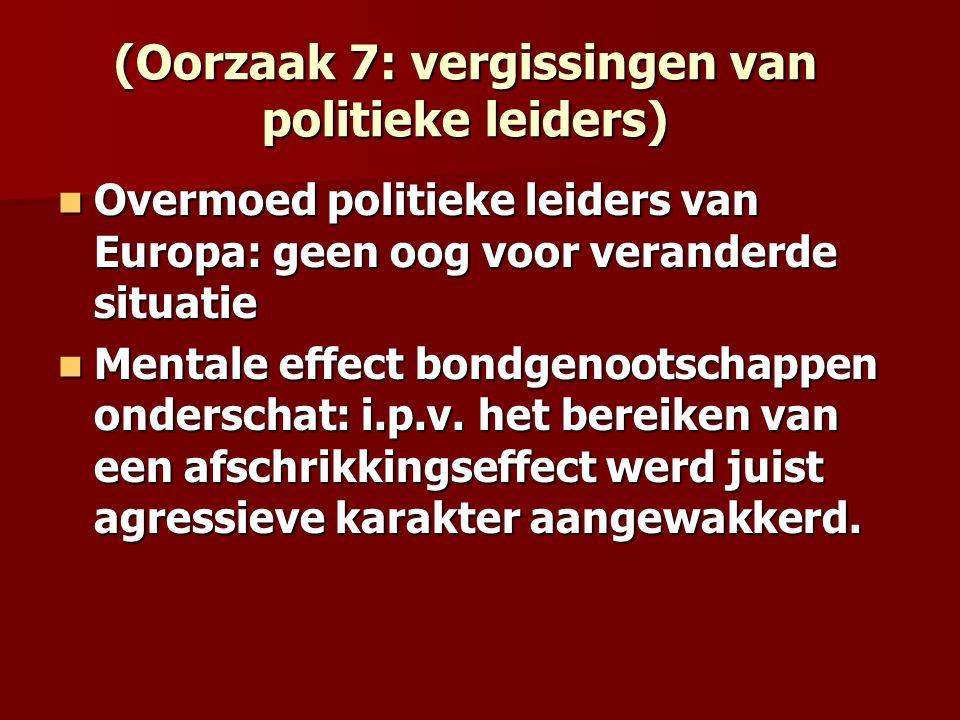 (Oorzaak 7: vergissingen van politieke leiders)