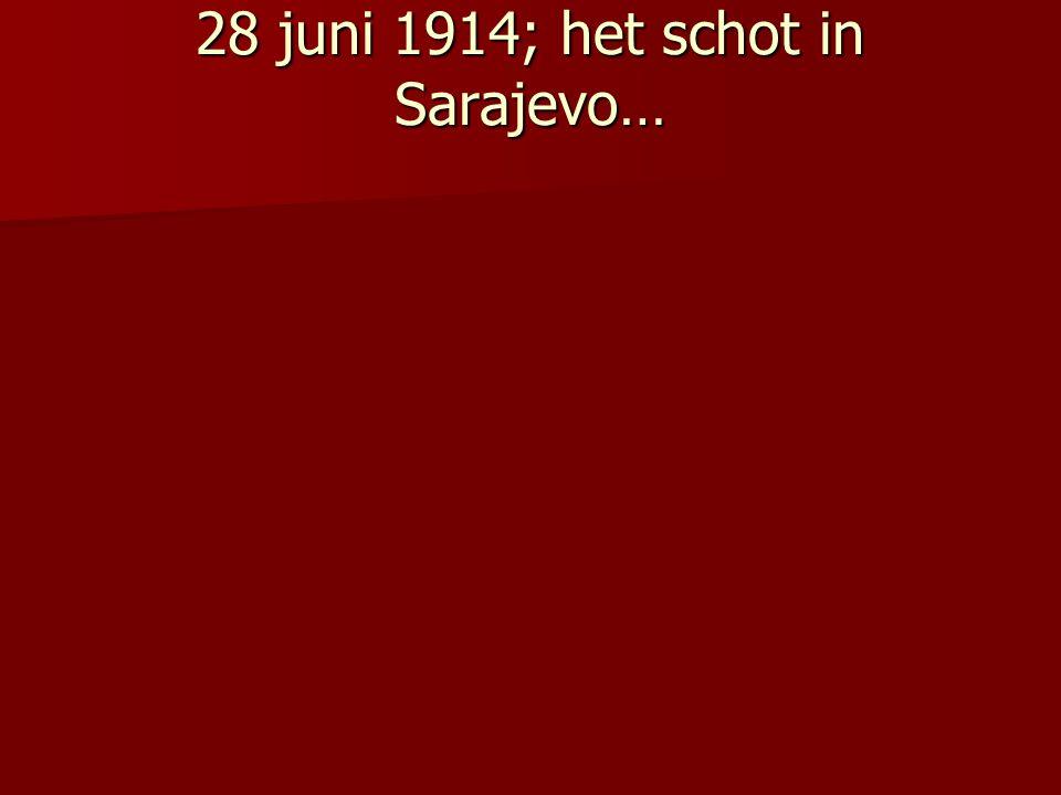 28 juni 1914; het schot in Sarajevo…