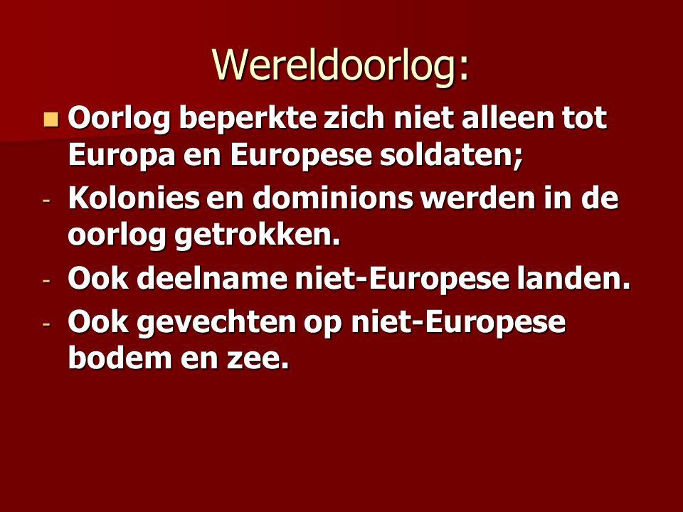 Wereldoorlog: Oorlog beperkte zich niet alleen tot Europa en Europese soldaten; Kolonies en dominions werden in de oorlog getrokken.