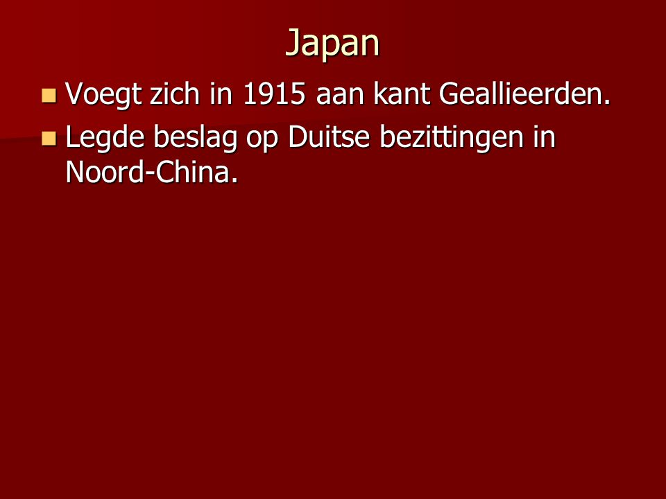 Japan Voegt zich in 1915 aan kant Geallieerden.