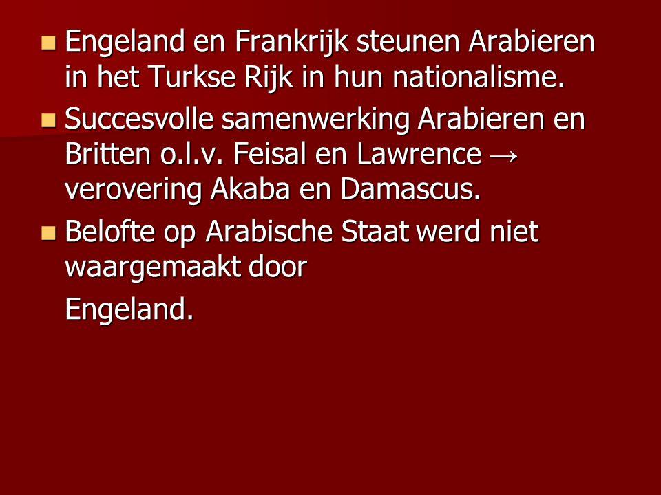 Engeland en Frankrijk steunen Arabieren in het Turkse Rijk in hun nationalisme.