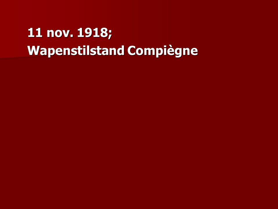 11 nov. 1918; Wapenstilstand Compiègne