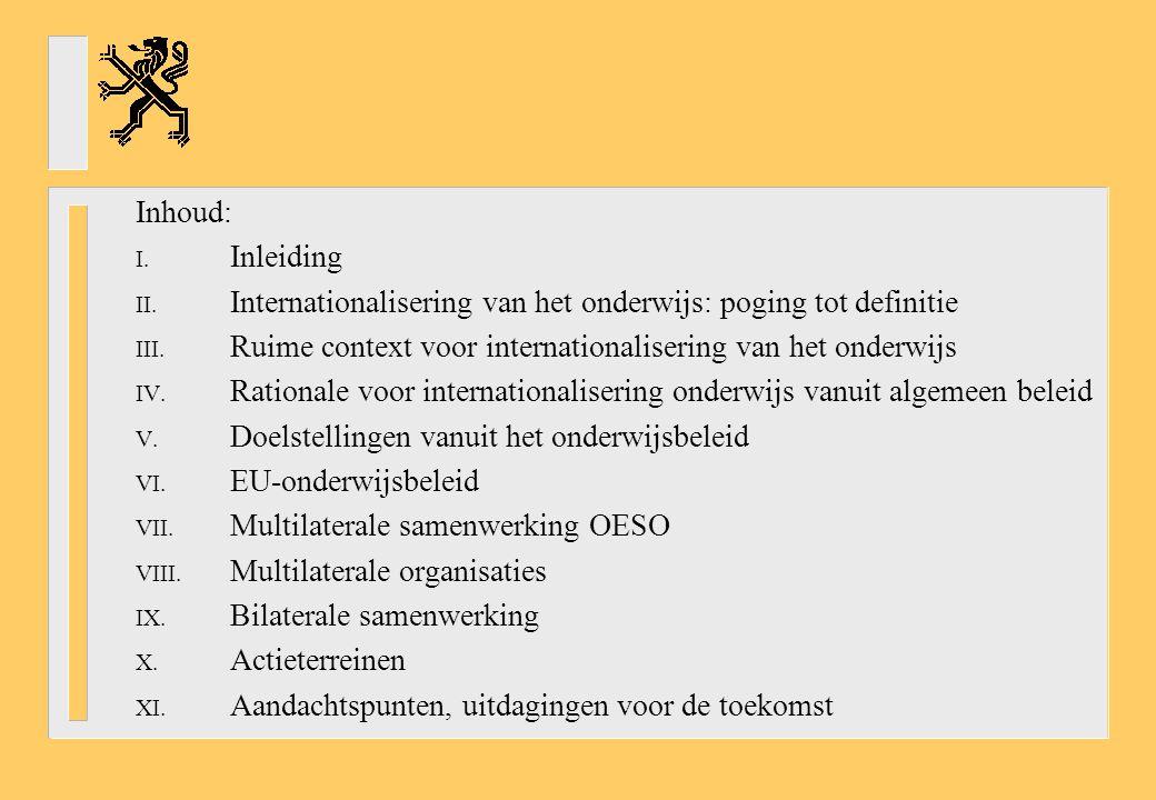 Inhoud: Inleiding. Internationalisering van het onderwijs: poging tot definitie. Ruime context voor internationalisering van het onderwijs.