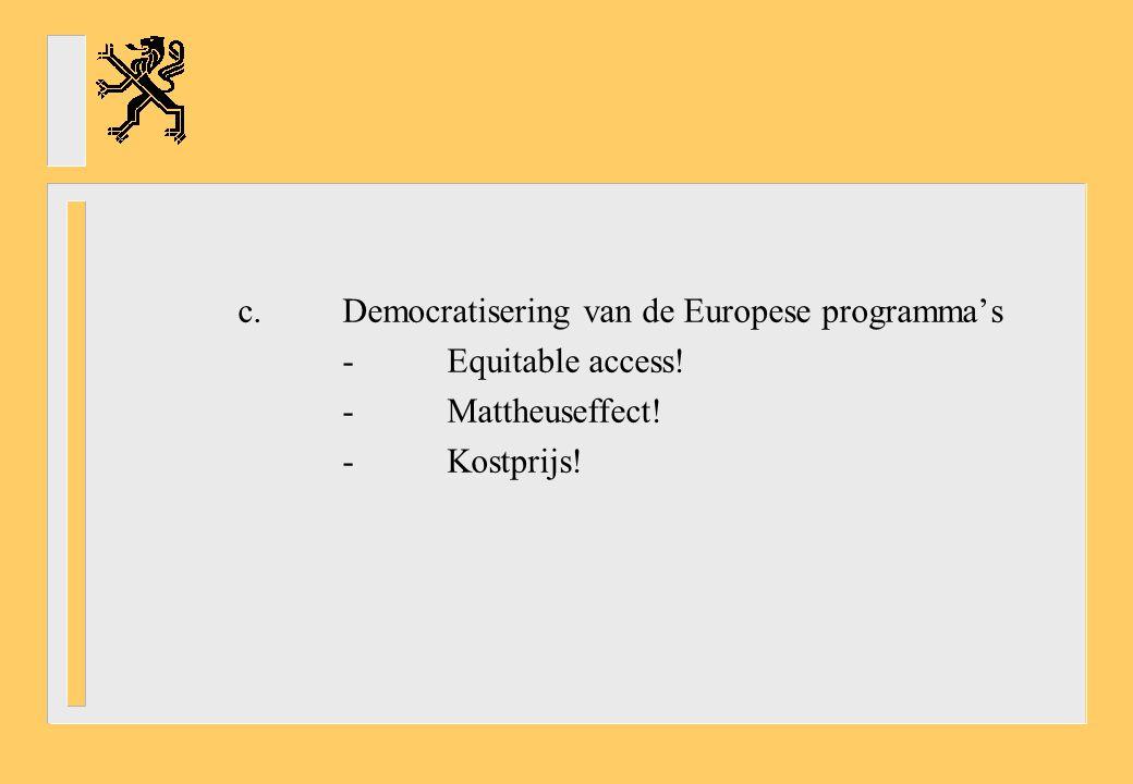 c. Democratisering van de Europese programma's