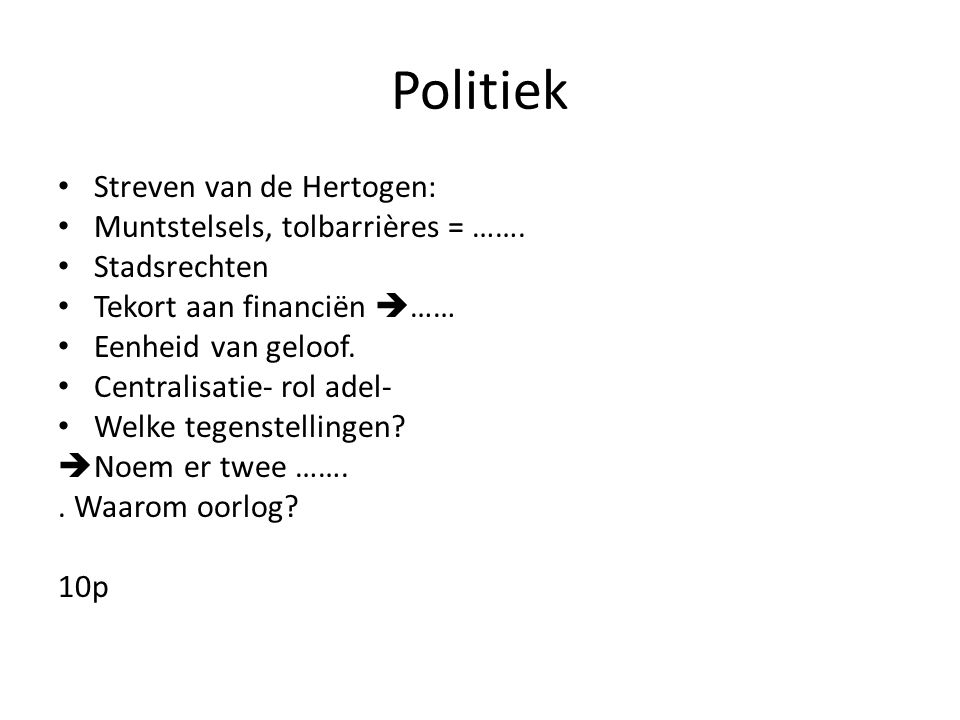 Politiek Streven van de Hertogen: Muntstelsels, tolbarrières = …….