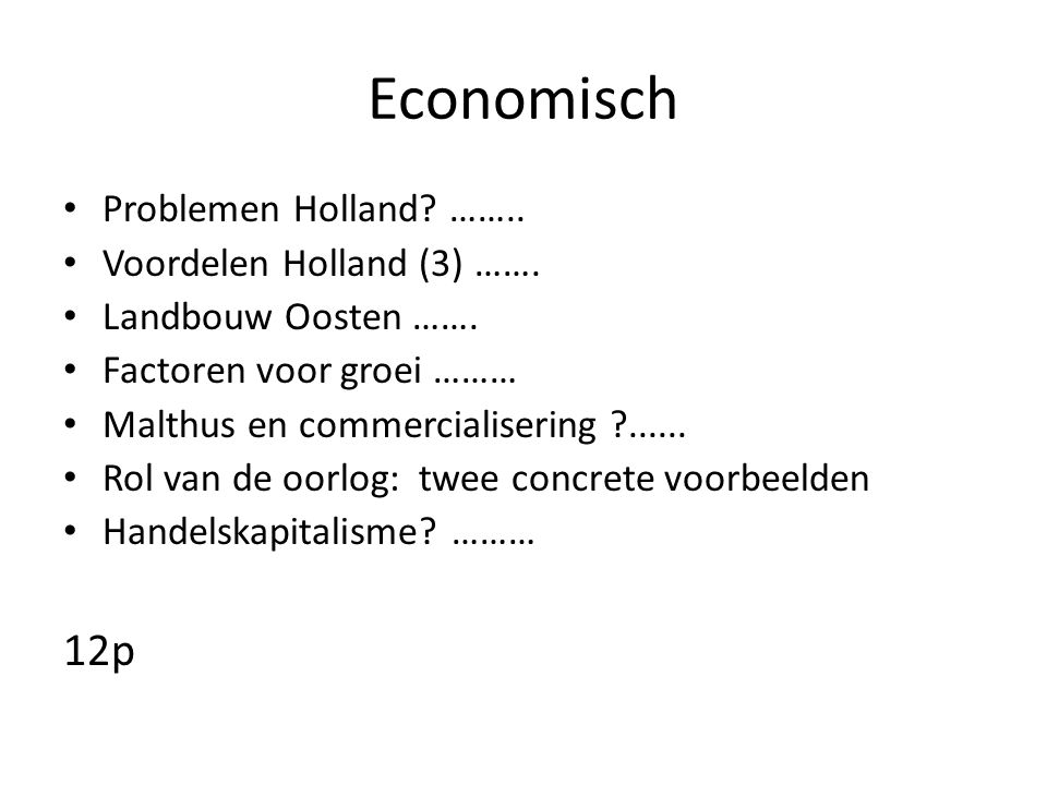 Economisch 12p Problemen Holland …….. Voordelen Holland (3) …….
