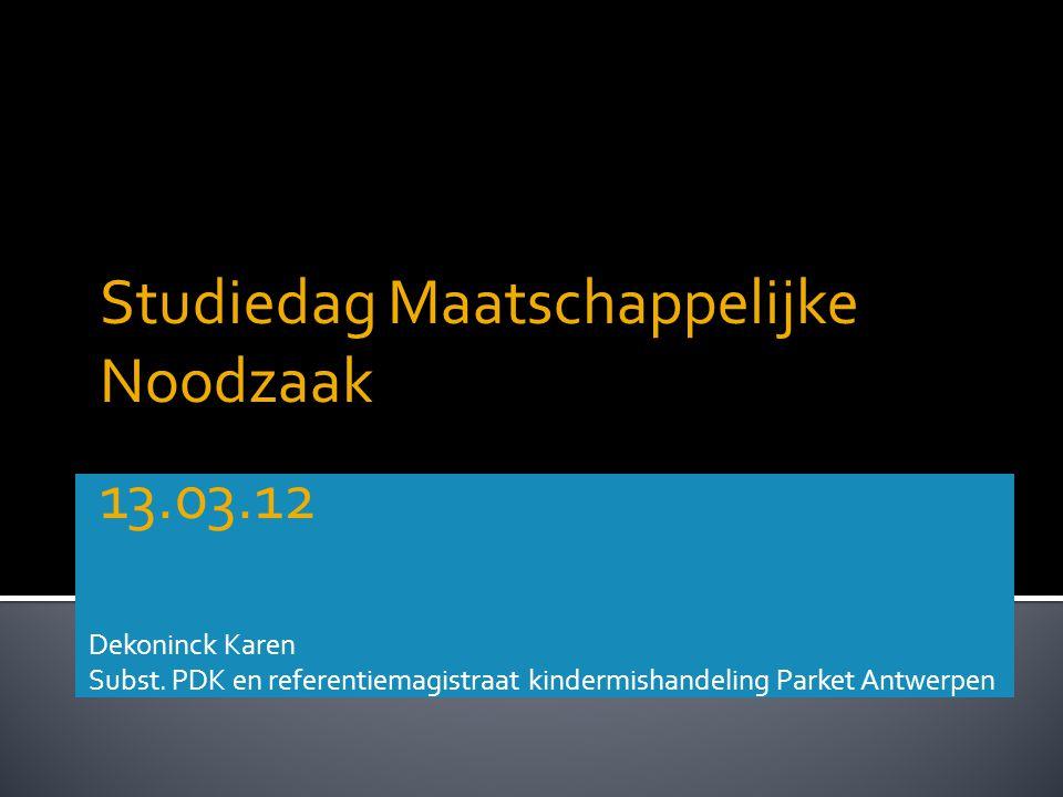 Studiedag Maatschappelijke Noodzaak 13.03.12