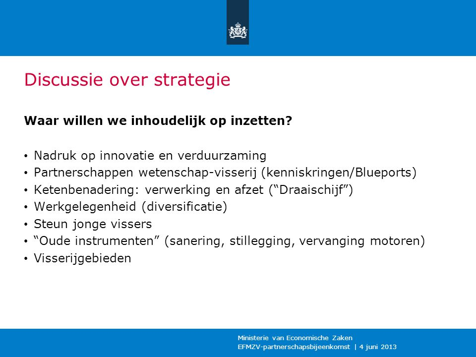 Discussie over strategie