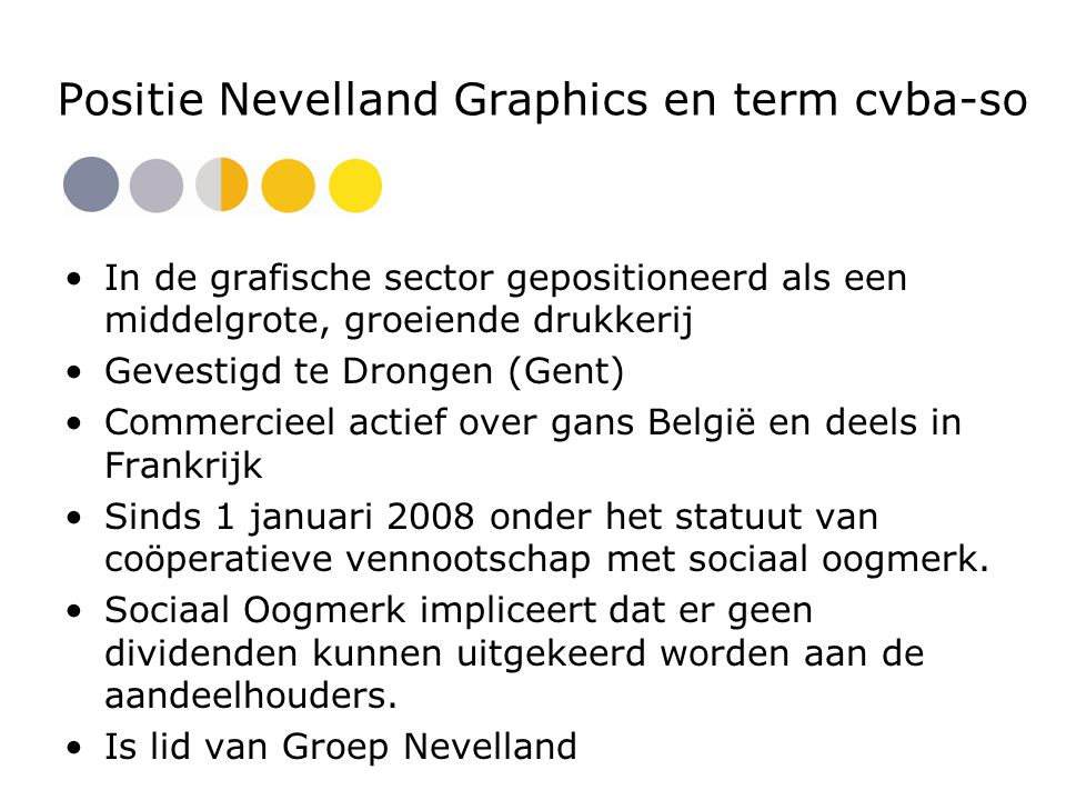 Positie Nevelland Graphics en term cvba-so