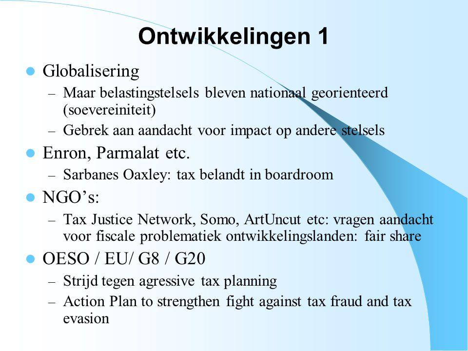 Ontwikkelingen 1 Globalisering Enron, Parmalat etc. NGO's:
