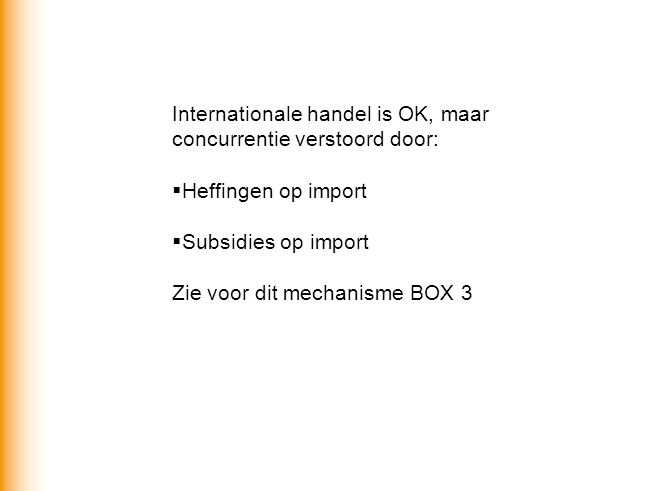 Internationale handel is OK, maar concurrentie verstoord door: