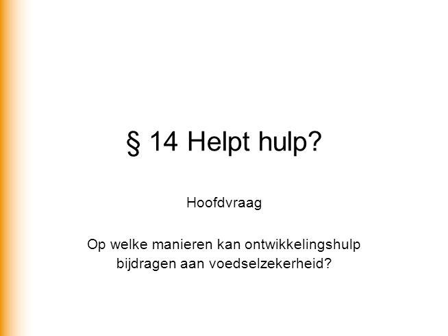 § 14 Helpt hulp Hoofdvraag