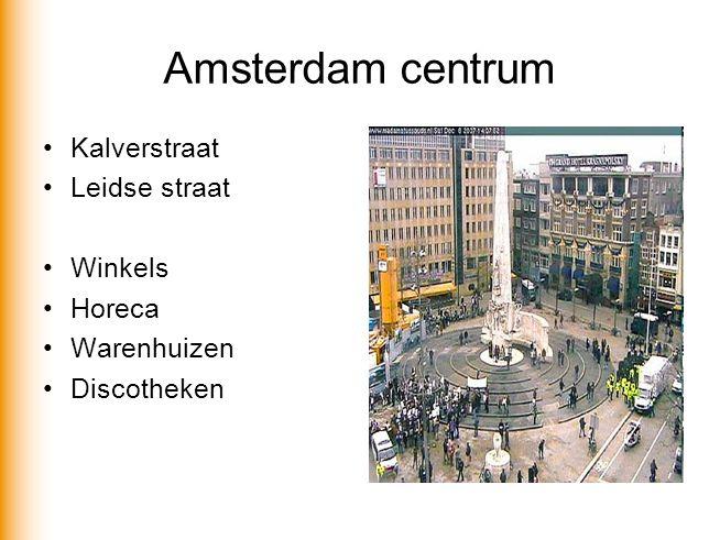 Amsterdam centrum Kalverstraat Leidse straat Winkels Horeca
