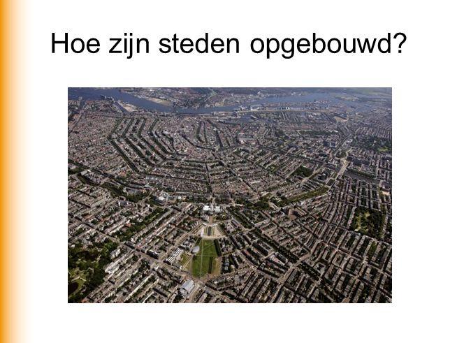 Hoe zijn steden opgebouwd